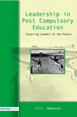 Leadership in Post-Compulsory Education: Inspiring Leaders of the Future