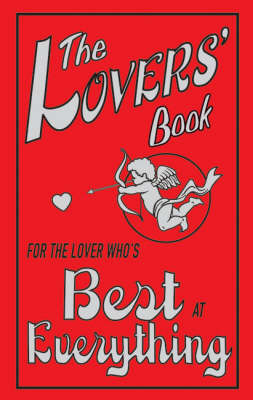 The Lovers' Book: For the Lover Who's Best at Everything