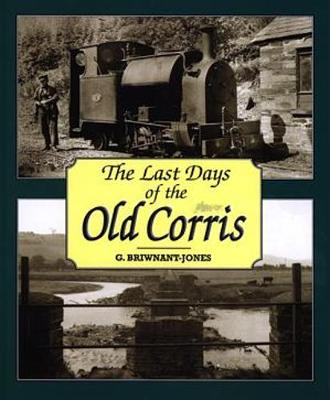 Last Days of the Old Corris, The