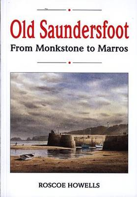 Old Saundersfoot - From Monkstone to Marros