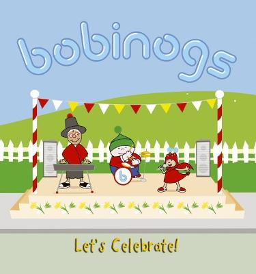 Bobinogs, The: Let's Celebrate