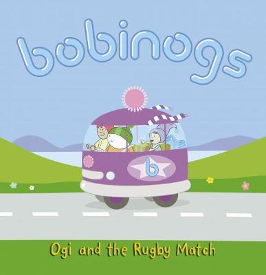 Bobinogs, The: Ogi and the Rugby Match