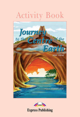 Journey to the Centre of the Earth - Activity Book