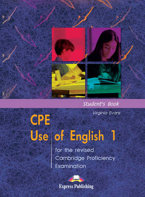 CPE Use of English 1 for the Revised Cambridge Proficiency Examination: Student's Book