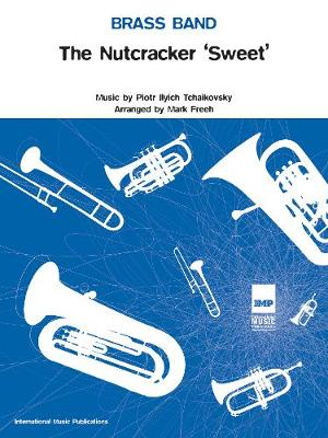 The Nutcracker 'sweet': (Brass Band Score and Parts)