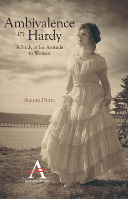 Ambivalence in Hardy: A Study of His Attitude to Women