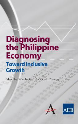 Diagnosing the Philippine Economy: Toward Inclusive Growth