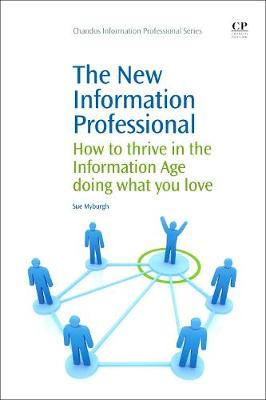 The New Information Professional: How to Thrive in the Information Age Doing What You Love