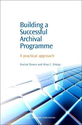 Building a Successful Archival Programme: A Practical Approach