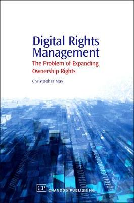 Digital Rights Management: A Librarian's Guide to Technology and Practise
