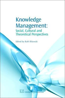 Knowledge Management: Social, Cultural and Theoretical Perspectives