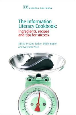The Information Literacy Cookbook: Ingredients, Recipes and Tips for Success