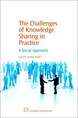 The Challenges of Knowledge Sharing in Practice: A Social Approach