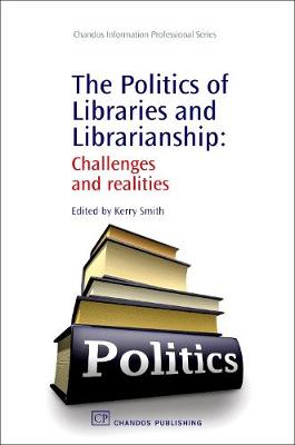 The Politics of Libraries and Librarianship: Challenges and Realities