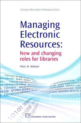 Managing Electronic Resources: New and Changing Roles for Libraries