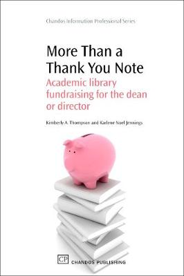 More Than a Thank You Note: Academic Library Fundraising for the Dean or Director