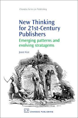 New Thinking for 21st Century Publishers: Emerging Patterns and Evolving Stratagems