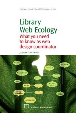 Library Web Ecology: What You Need To Know as Web Design Coordinator