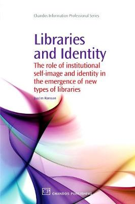 Libraries and Identity: The Role of Institutional Self-Image and Identity in the Emergence of New Types of Libraries