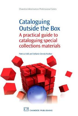Cataloguing Outside the Box: A Practical Guide to Cataloguing Special Collections Materials