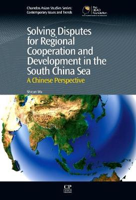 Solving Disputes for Regional Cooperation and Development in the South China Sea: A Chinese Perspective