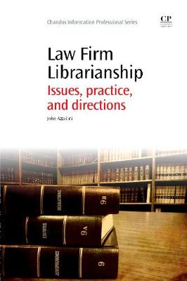Law Firm Librarianship: Issues, Practice and Directions