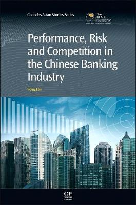 Performance, Risk and Competition in the Chinese Banking Industry
