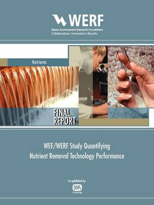 WEF/WERF Study Quantifying Nutrient Removal Technology Performance