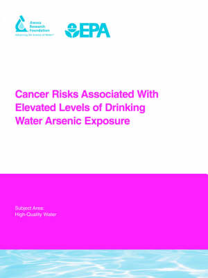 Cancer Risks Associated With Elevated Levels of Drinking Water Arsenic Exposure