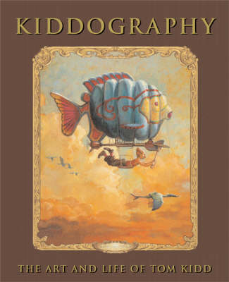 Kiddography: The Art And Life Of Tom Kidd
