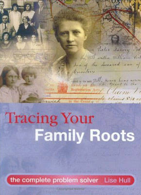Tracing Your Family Roots: The Complete Guide to Locating your Ancestors