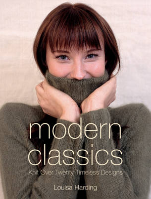 Modern Classics: Twenty Handknit Classics for the Modern Woman