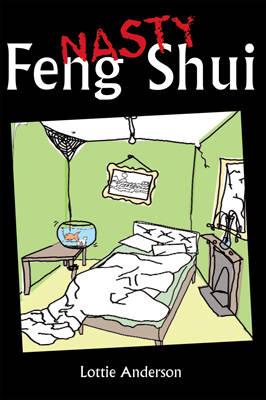 Nasty Feng Shui: Use the Ancient Art to Get Ahead and Bring Others Down