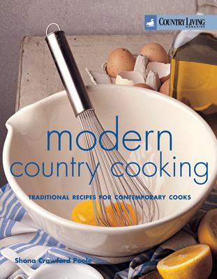 Country Living: Modern Country Cooking: Traditional Recipes for Contemporary Cooks