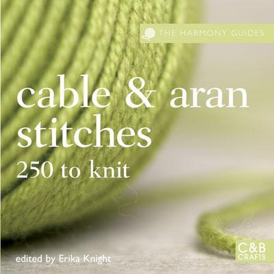 Cables and Aran Stitches: 250 to Knit