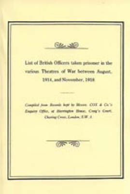 List of British Officers Taken Prisoner in the Various Theatres of War August 1914 to November 1918