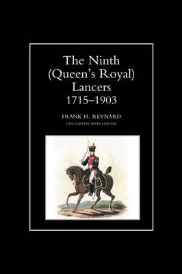 The Ninth (Queen's Royal) Lancers 1715-1903