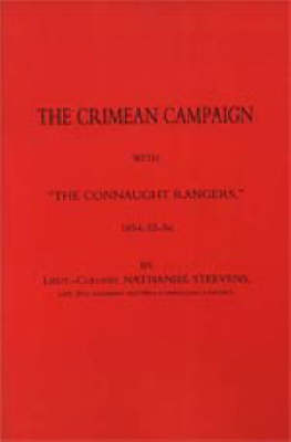 """Crimean Campaign with """"The Connaught Rangers"""" 1854-55-56"""