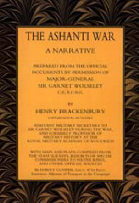 Ashanti War (1874): A Narrative Prepared from the Official Document by Permission of Major-General Sir Garnet Wolseley