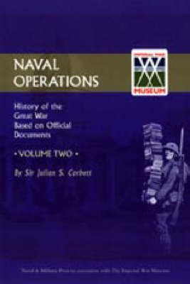 Official History of the War: Naval Operations: v. 2