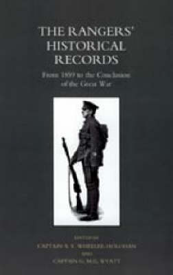 The Rangers' Historical Records: From 1859 to the Conclusion of the Great War