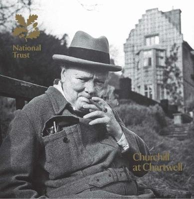 Churchill at Chartwell, Kent: National Trust Guidebook