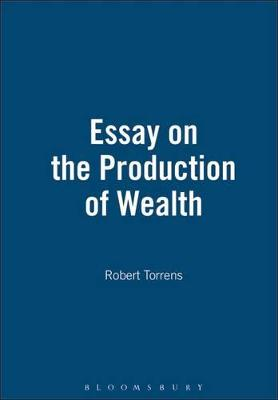 An Essay on the Production of Wealth