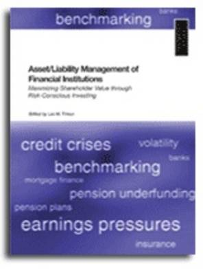 Asset, Liability Management for Financial Institutions: Maximising Shareholder Value Through Risk-conscious Investing