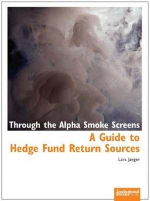 Through the Alpha Smoke Screens: A Guide to Hedge Fund Return Sources
