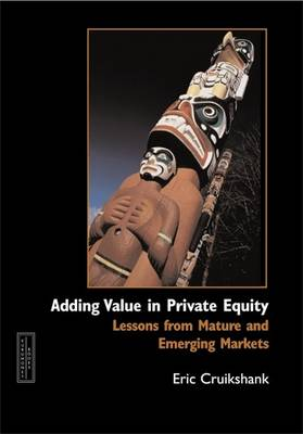 Adding Value in Private Equity: Lessons from Mature and Emerging Markets