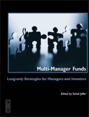 Multi Managerfunds: Long Only Strategies for Managers and Investors