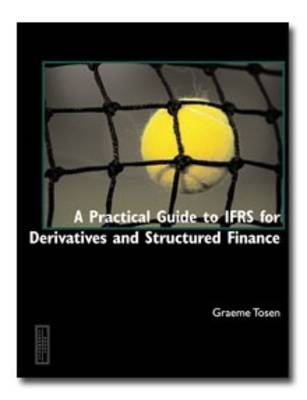 A Practical Guide to IFRS for Derivatives and Structured Finance