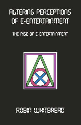 Altering Perceptions of E-Entertainment