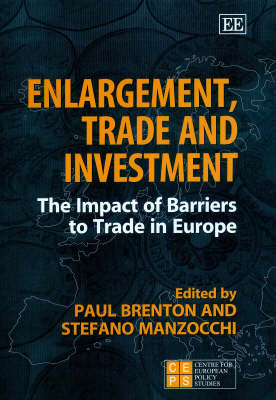 Enlargement, Trade and Investment: The Impact of Barriers to Trade in Europe